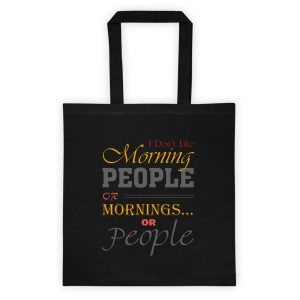 """I Don't Like Morning People"" Tote bag"