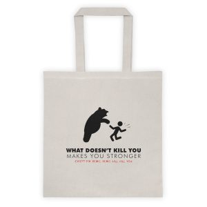 """What Doesn't Kill You…"" Tote bag"