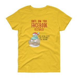 Santa Saw Your Facebook Yellow Woman's T-Shirt