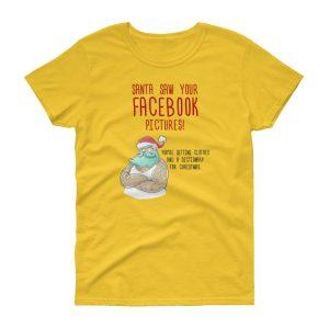 Santa Saw Your Facebook Yellow Woman's T-Shirt